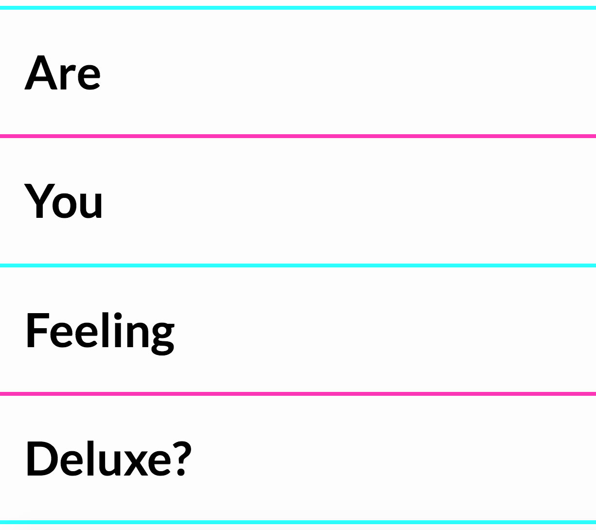 Are You Feeling Deluxe?