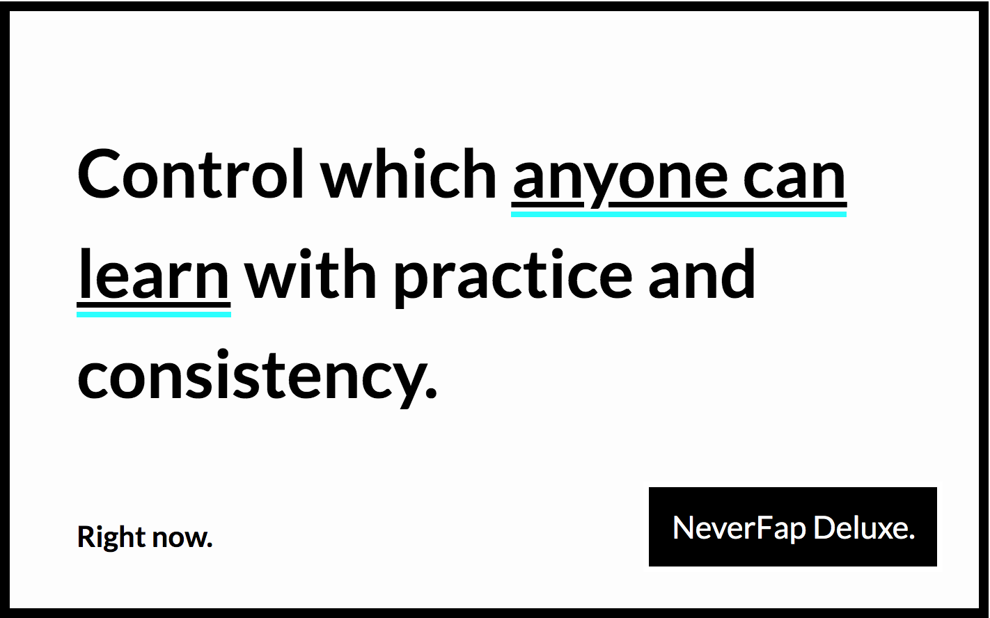Control Which Anyone Can Learn With Practice And Consistency