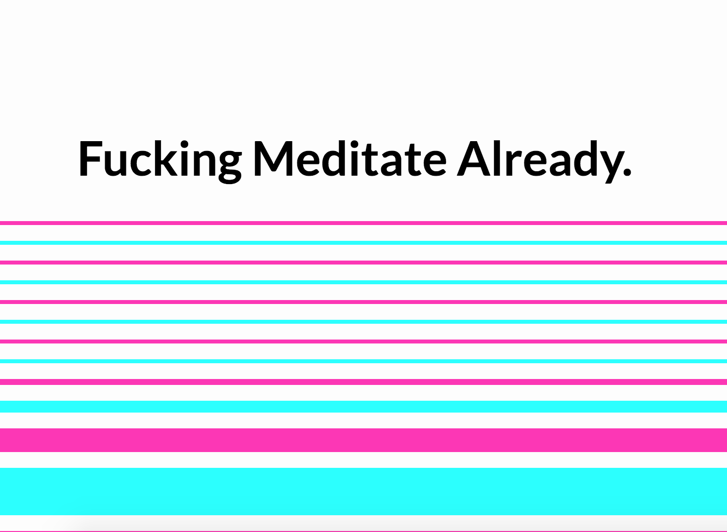Fucking Meditate Already