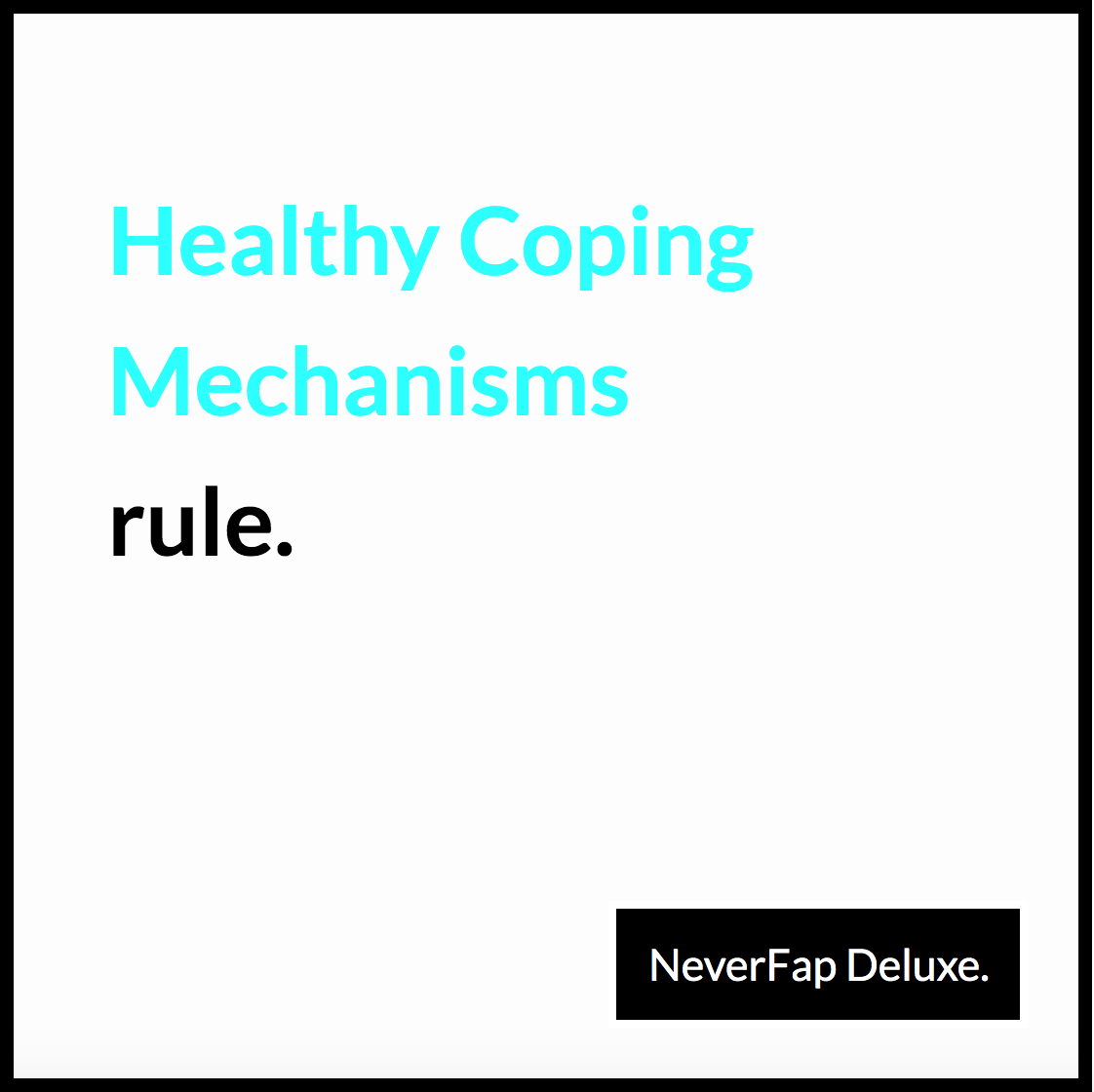 Healthy Coping Mechanisms Rule